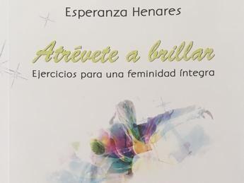 La autora albaceteña Esperanza Henares publica su libro 'Atrévete a brillar'