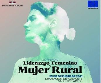 El lunes se celebran en la Diputación de Albacete las jornadas informativas 'Liderazgo Femenino y Mujer Rural'