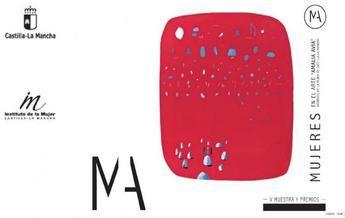 Los Premios y Muestra Mujeres en el Arte Amalia Avia, de CLM, ya tienen obras y artistas ganadoras