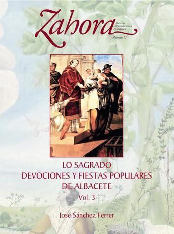 'Lo sagrado, devociones y fiestas populares de Albacete', en las nuevas publicaciones de la Revista Zahora de Diputación